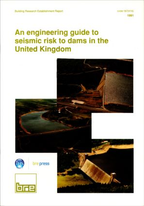 An Engineering Guide to Seismic Risk to Dams in the United Kingdom: (BR 210), 1st Edition (Paperback) book cover