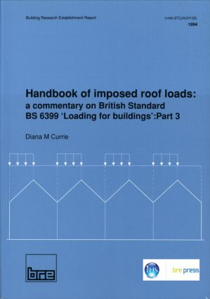 Handbook of Imposed Roof Loads: A Commentary on British Standard BS 6399 'Loading for Buildings': Part 3 (BR 247), 1st Edition (Paperback) book cover