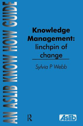 Knowledge Management: Linchpin of Change: 1st Edition (Paperback) book cover