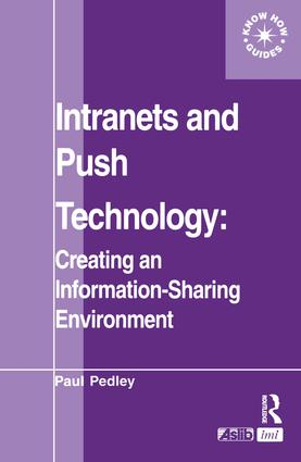 Intranets and Push Technology: Creating an Information-Sharing Environment: 1st Edition (e-Book) book cover