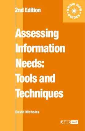 Assessing Information Needs: Tools, Techniques and Concepts for the Internet Age book cover