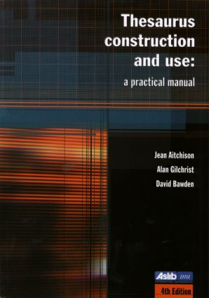 Thesaurus Construction and Use: A Practical Manual, 4th Edition (Paperback) book cover