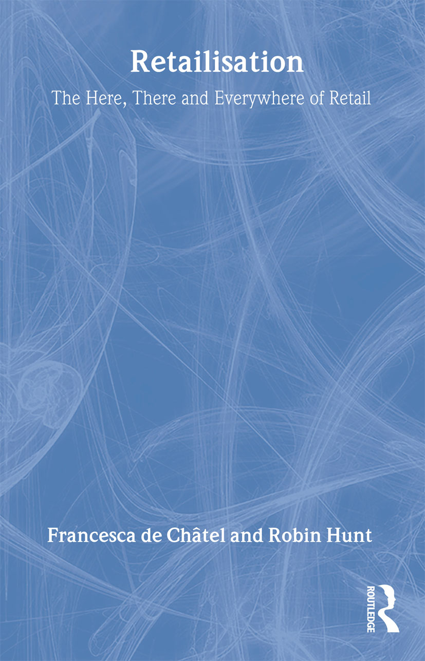Retailisation: The Here, There and Everywhere of Retail, 1st Edition (Paperback) book cover