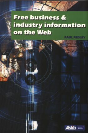 Free Business and Industry Information on the Web: 1st Edition (Paperback) book cover
