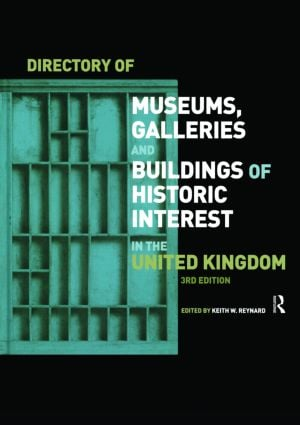 Directory of Museums, Galleries and Buildings of Historic Interest in the UK: 1st Edition (Hardback) book cover