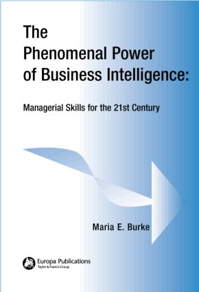The Phenomenal Power of Business Intelligence: Managerial Skills for the 21st Century book cover