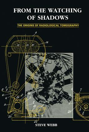 From the Watching of Shadows: The Origins of Radiological Tomography, 1st Edition (Hardback) book cover
