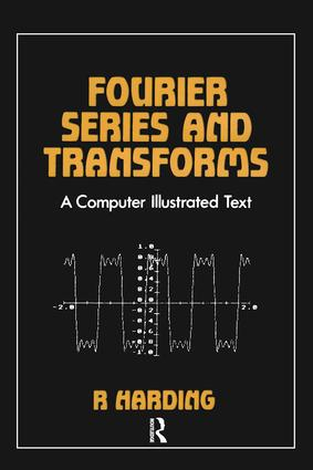 Fourier Series and Transforms: 1st Edition (Paperback) book cover
