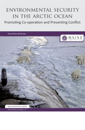 Environmental Security in the Arctic Ocean: Promoting Co-operation and Preventing Conflict (Paperback) book cover