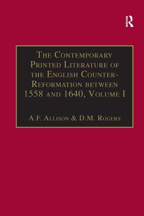 The Contemporary Printed Literature of the English Counter-Reformation between 1558 and 1640: Volume I: Works in Languages other than English, 1st Edition (Hardback) book cover
