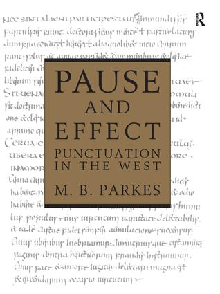 Pause and Effect: An Introduction to the History of Punctuation in the West, 1st Edition (Hardback) book cover