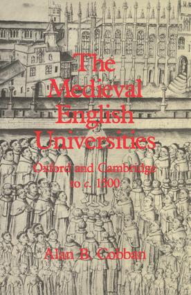 The Medieval English Universities: Oxford and Cambridge to c. 1500, 1st Edition (Hardback) book cover
