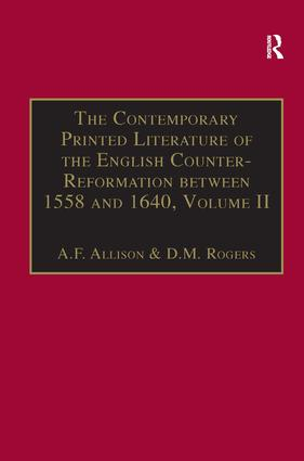 The Contemporary Printed Literature of the English Counter-Reformation between 1558 and 1640: Volume II: Works in English, with Addenda & Corrigenda to Volume I, 1st Edition (Hardback) book cover