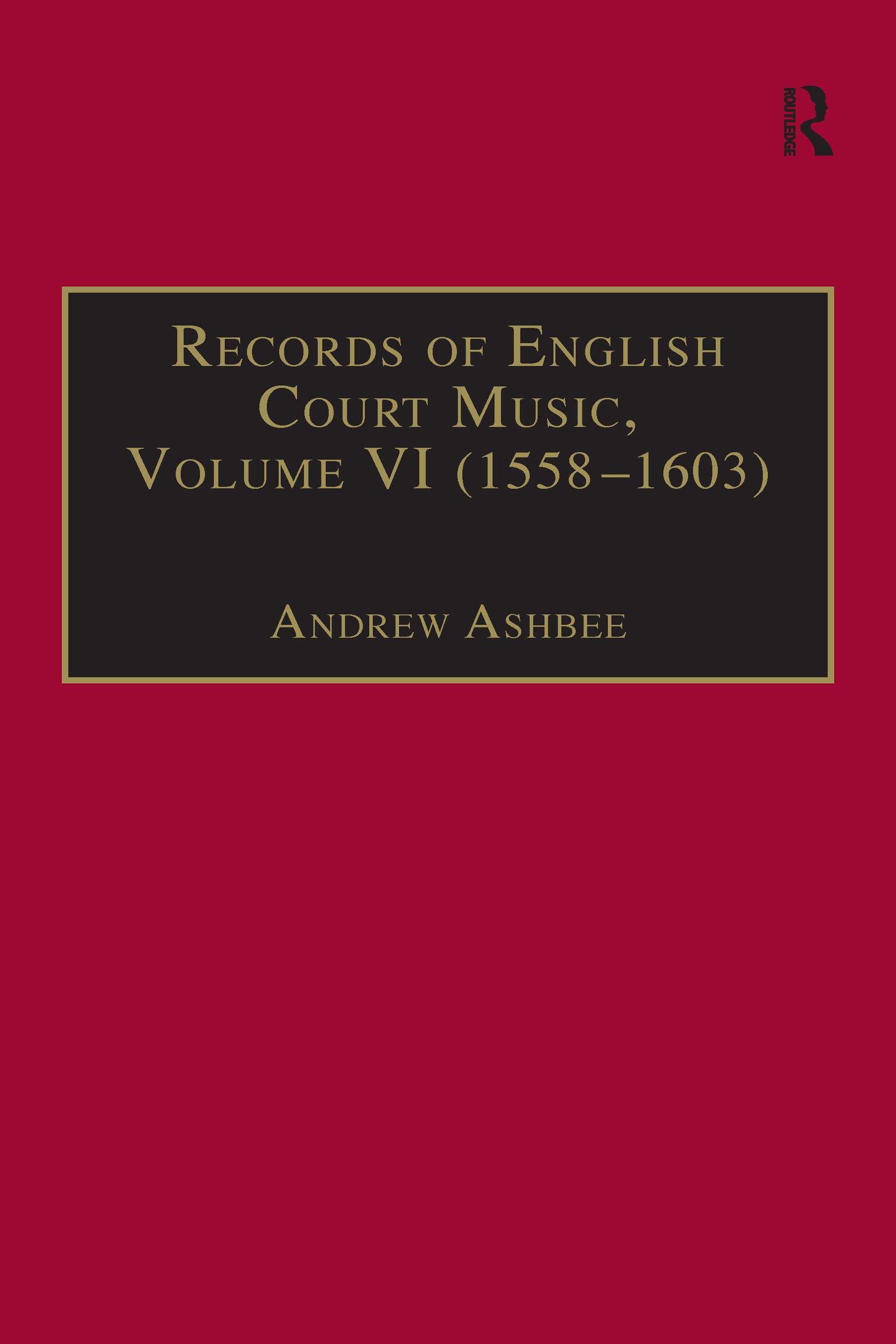 Records of English Court Music: Volume VI: 1588-1603, 1st Edition (Hardback) book cover