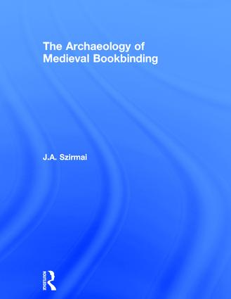 The Archaeology of Medieval Bookbinding: 1st Edition (Hardback) book cover