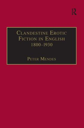 Clandestine Erotic Fiction in English 1800–1930: A Bibliographical Study, 1st Edition (e-Book) book cover