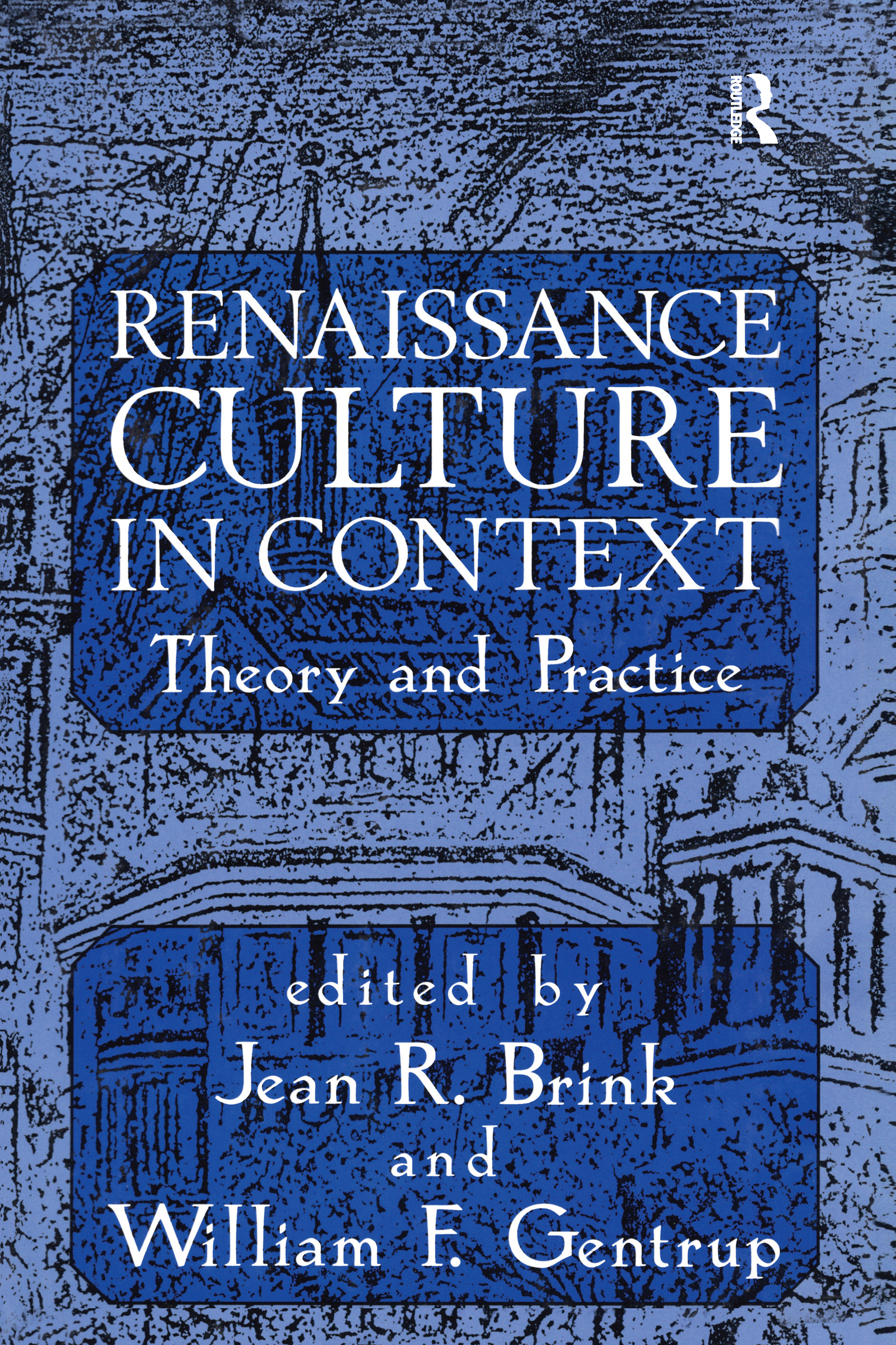 Renaissance Culture in Context: Theory and Practice, 1st Edition (Hardback) book cover