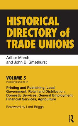 Historical Directory of Trade Unions: Volume 5, Including Unions in Printing and Publishing, Local Government, Retail and Distribution, Domestic Services, General Employment, Financial Services, Agriculture, 1st Edition (Hardback) book cover