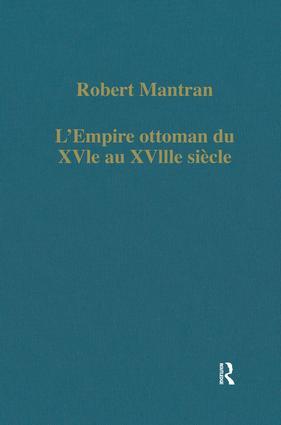L'Empire ottoman du XVIe au XVIIIe siècle: Administration, économie, Société (Hardback) book cover