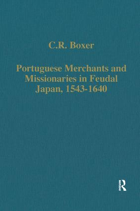 Portuguese Merchants and Missionaries in Feudal Japan, 1543–1640: 1st Edition (Hardback) book cover