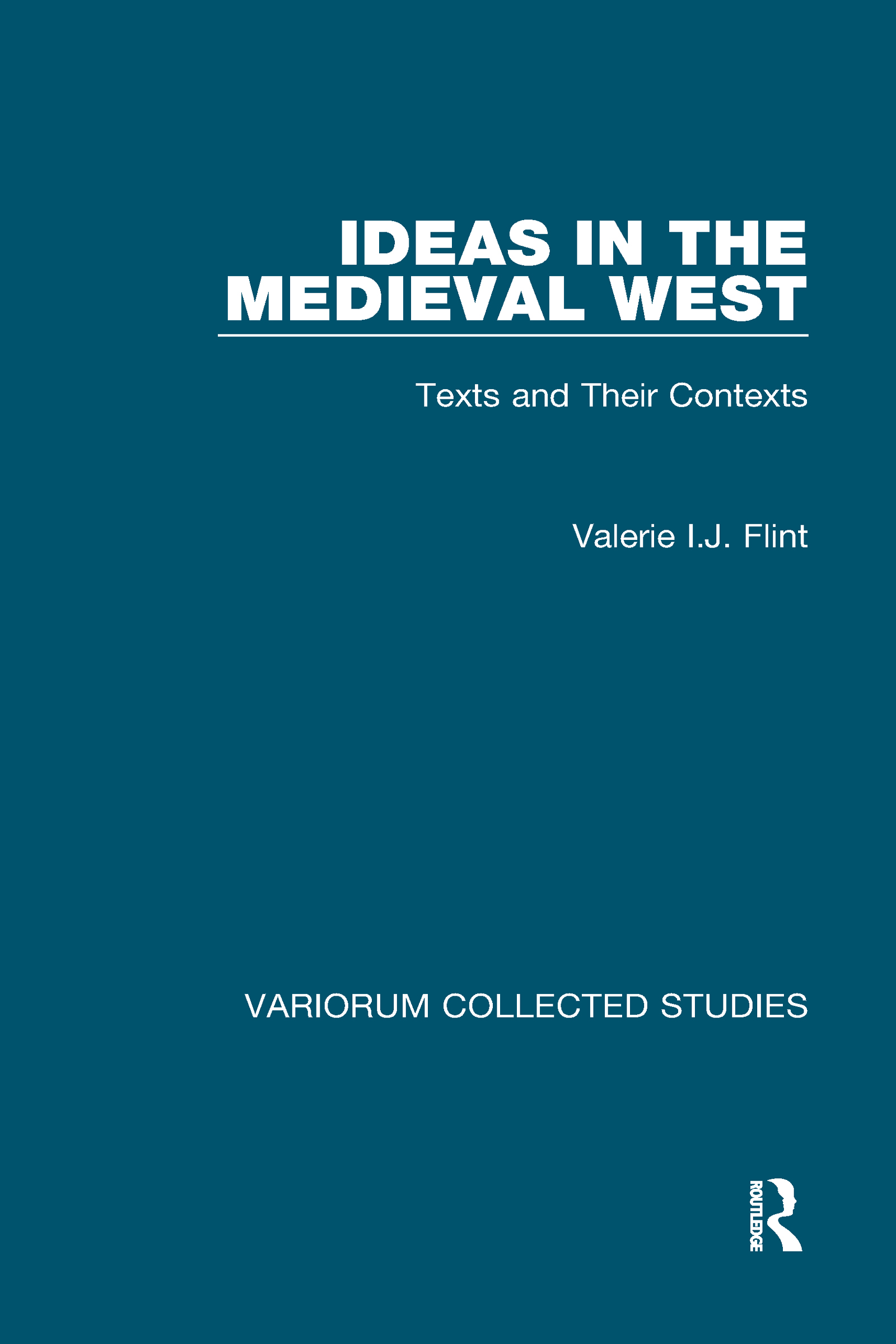 Ideas in the Medieval West: Texts and Their Contexts book cover