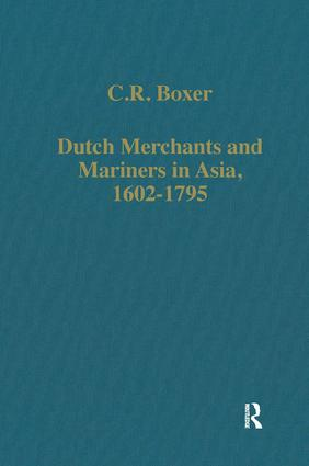 Dutch Merchants and Mariners in Asia, 1602–1795: 1st Edition (Hardback) book cover