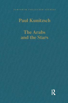 The Arabs and the Stars: Texts and Traditions on the Fixed Stars and Their Influence in Medieval Europe, 1st Edition (Hardback) book cover
