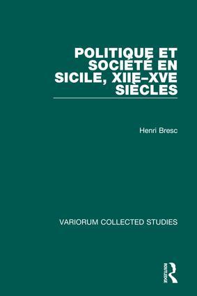 Politique et société en Sicile, XIIe–XVe siècles: 1st Edition (Hardback) book cover