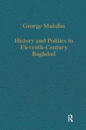 History and Politics in Eleventh-Century Baghdad: 1st Edition (Hardback) book cover