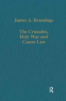 The Crusades, Holy War and Canon Law: 1st Edition (Hardback) book cover