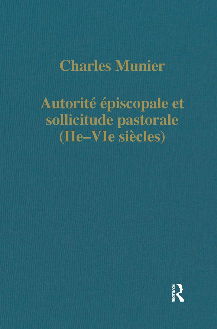 Autorité épiscopale et sollicitude pastorale (IIe–VIe siècles): 1st Edition (Hardback) book cover