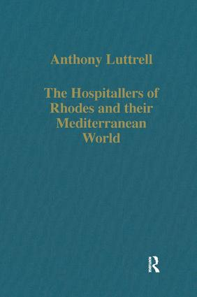 The Hospitallers of Rhodes and their Mediterranean World: 1st Edition (Hardback) book cover