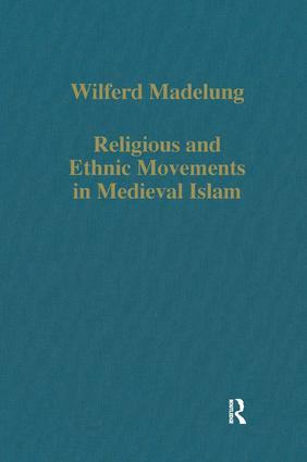 Religious and Ethnic Movements in Medieval Islam: 1st Edition (Hardback) book cover