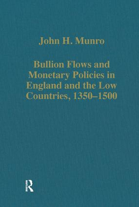 Bullion Flows and Monetary Policies in England and the Low Countries, 1350–1500: 1st Edition (Hardback) book cover