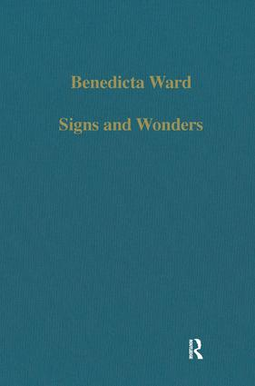 Signs and Wonders: Saints, Miracles and Prayer from the 4th Century to the 14th, 1st Edition (Hardback) book cover