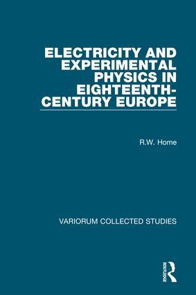 Electricity and Experimental Physics in Eighteenth-Century Europe (Hardback) book cover