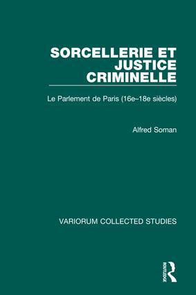 Sorcellerie et justice criminelle: Le Parlement de Paris (16e–18e siècles), 1st Edition (Hardback) book cover