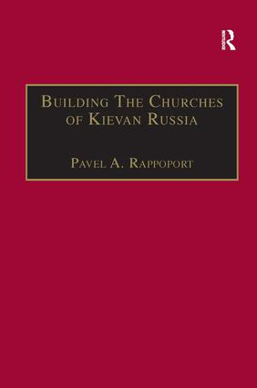 Building the Churches of Kievan Russia: 1st Edition (Hardback) book cover