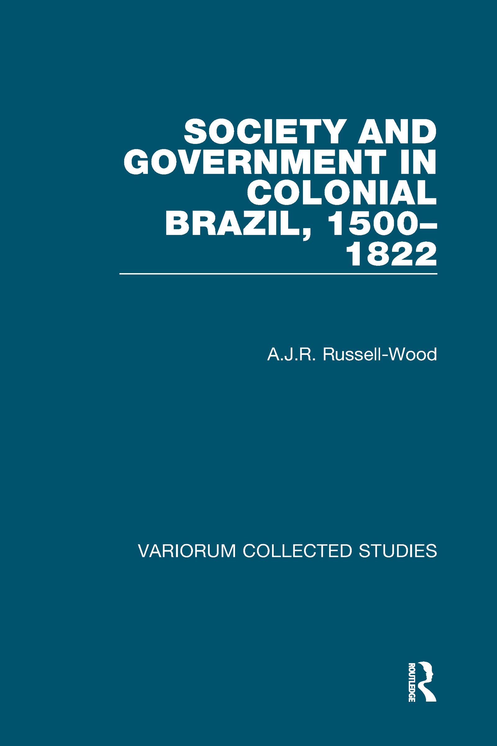 Society and Government in Colonial Brazil, 1500–1822 book cover