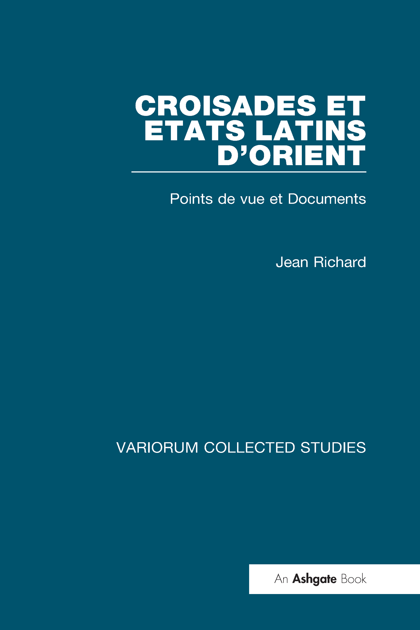 Croisades et Etats latins d'Orient: Points de vue et Documents, 1st Edition (Hardback) book cover