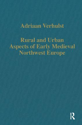 Rural and Urban Aspects of Early Medieval Northwest Europe: 1st Edition (Hardback) book cover