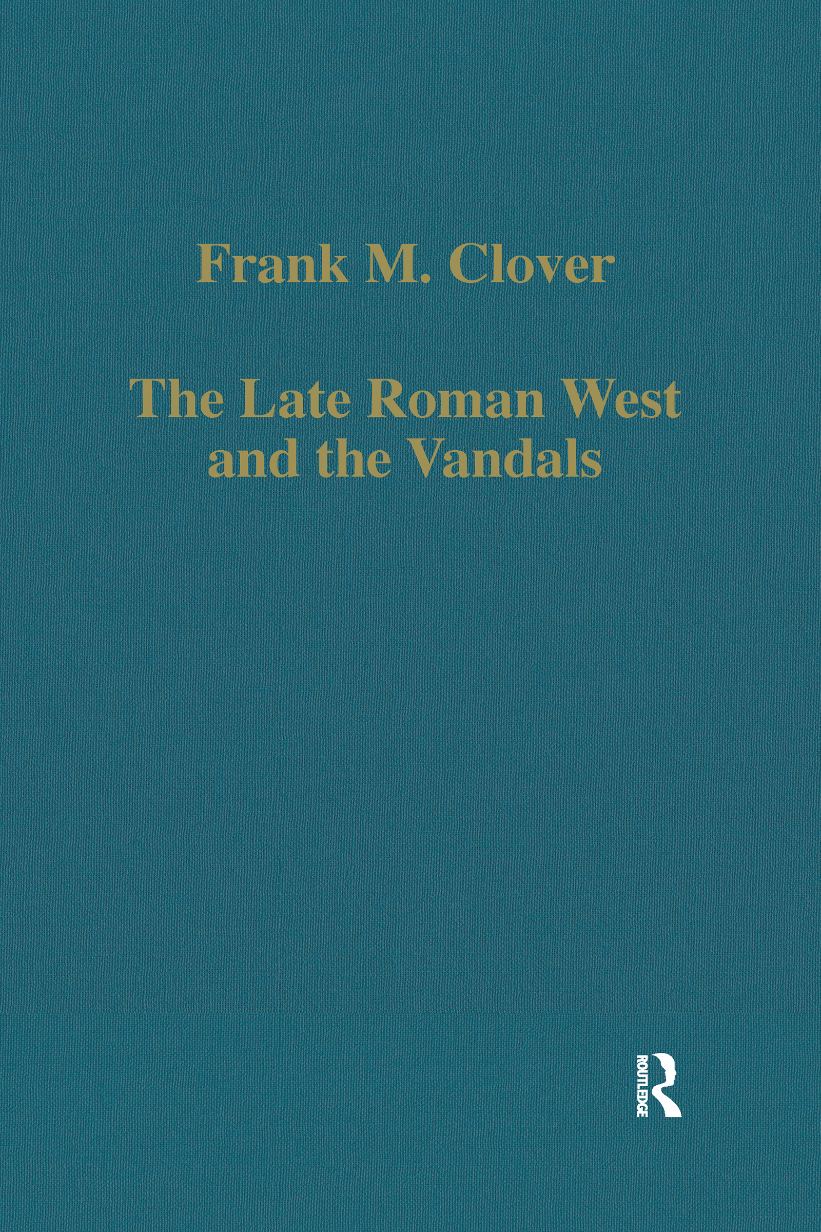 The Late Roman West and the Vandals: 1st Edition (Hardback) book cover