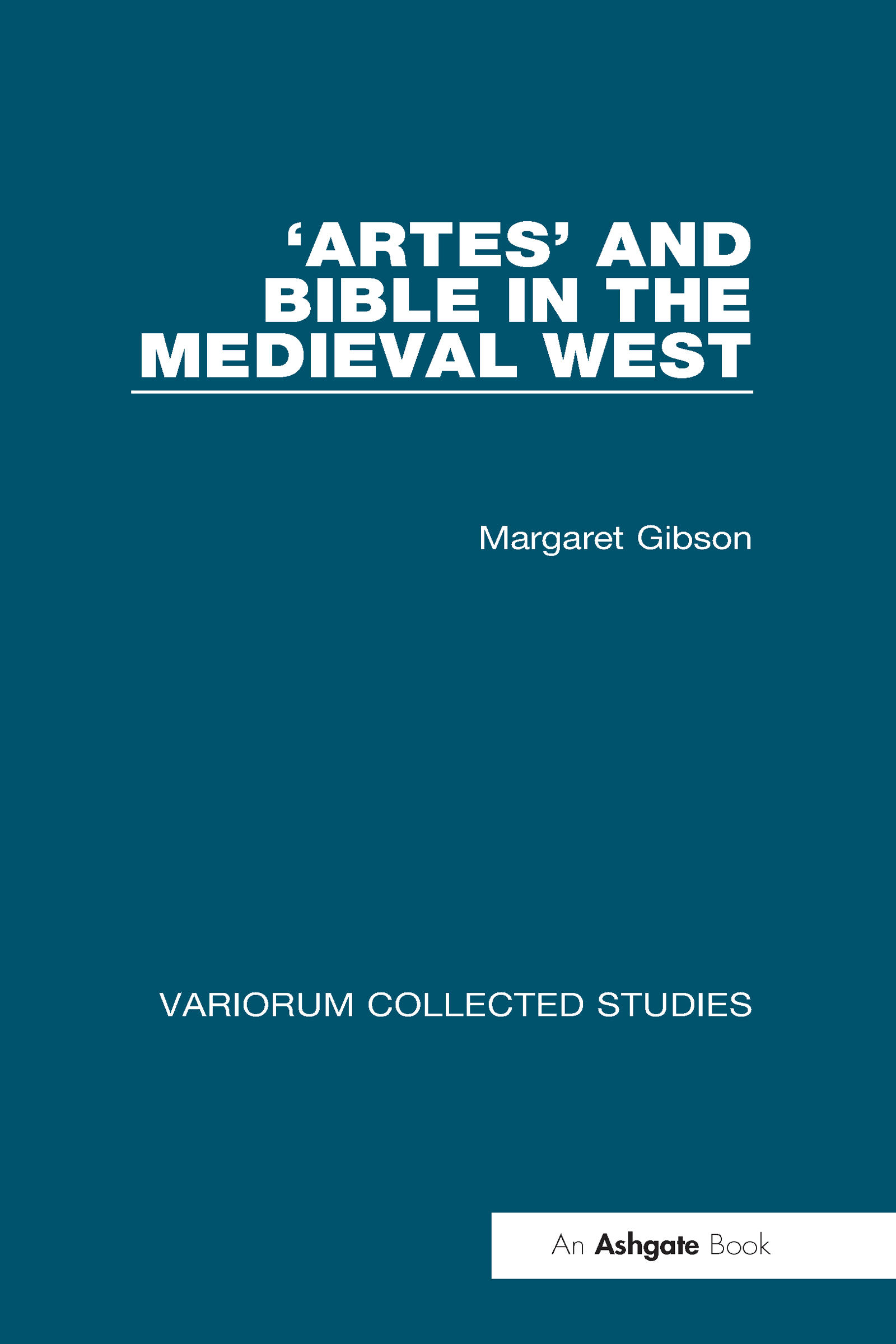 'Artes' and Bible in the Medieval West: 1st Edition (Hardback) book cover