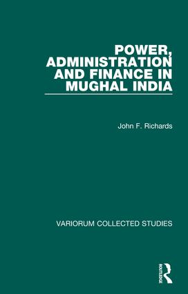 Power, Administration and Finance in Mughal India book cover