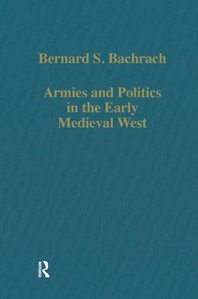 Armies and Politics in the Early Medieval West: 1st Edition (Hardback) book cover