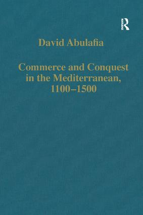 Commerce and Conquest in the Mediterranean, 1100–1500