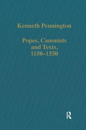 Popes, Canonists and Texts, 1150–1550: 1st Edition (Hardback) book cover
