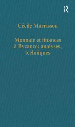 Monnaie et finances à Byzance: analyses, techniques: 1st Edition (Hardback) book cover