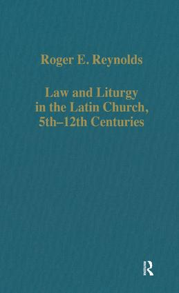 Law and Liturgy in the Latin Church, 5th–12th Centuries book cover