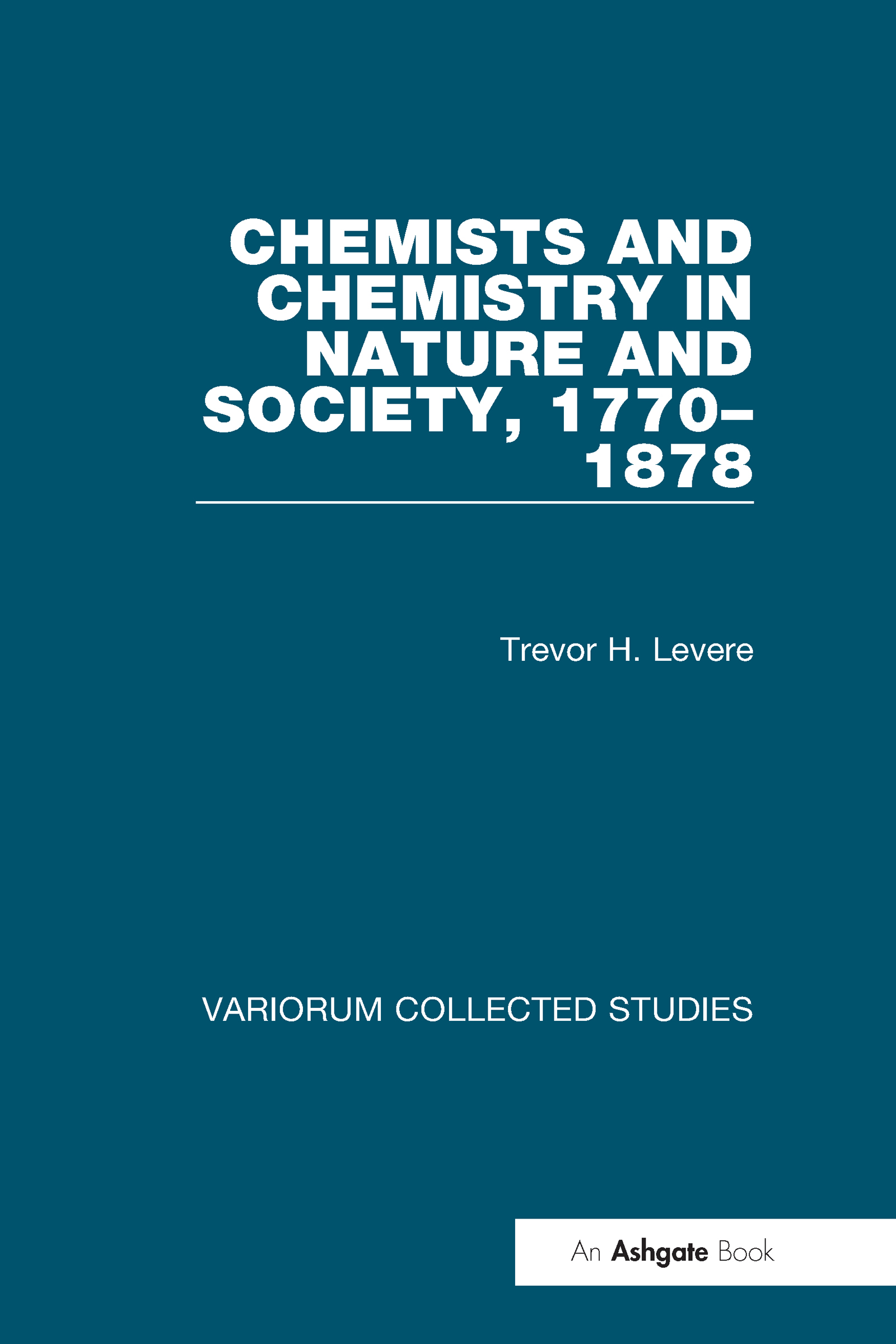 Chemists and Chemistry in Nature and Society, 1770–1878: 1st Edition (Hardback) book cover